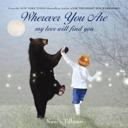 Wherever You are, My Love Will Find You, My Love Will Find You by Nancy Tillman, 9781250017970.
