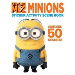 Despicable Me 2 : Minions Sticker Activity Scene Book, Contains 50 Stickers by Simon & Schuster, 9781471118524.