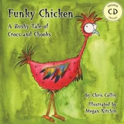 Funky Chicken, a Bushy Tale of Crocs and Chooks by Chris Collin, 9780987450708.
