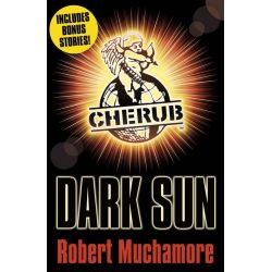 Dark Sun and Other Stories , CHERUB Series : Book 6 by Robert Muchamore, 9781444916447.