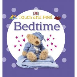 Touch and Feel Bedtime, DK Touch & Feel by Dorling Kindersley, 9781409348788.