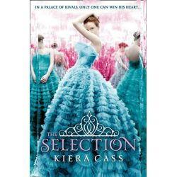 The Selection, The Selection : Book 1 by Kiera Cass, 9780007466696.
