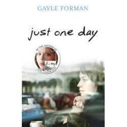 Just One Day by Gayle Forman, 9781849415668.
