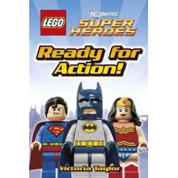 LEGO DC Universe Super Heroes : Ready for Action!, DK Readers : Level 1 by Victoria Taylor, 9781409366133.