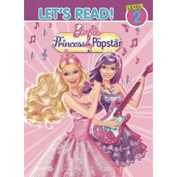 Barbie: The Princess & The Popstar : Star Power, Let's Read! Level 2 by Five Mile Press, 9781743462171.