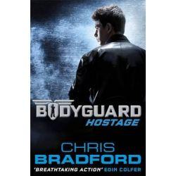 Bodyguard, Hostage Series : Book 1 by Chris Bradford, 9780141340050.