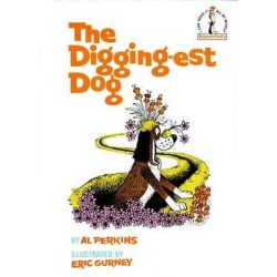 The Digging-Est Dog, I Can Read It All by Myself Beginner Book Series by Al Perkins, 9780394800479.