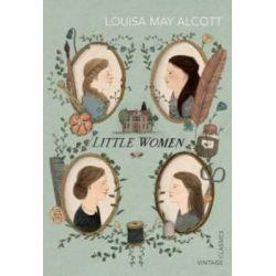 Little Women by Louisa May Alcott, 9780099572961.