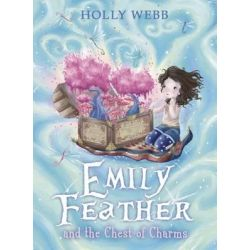 Emily Feather and the Chest of Charms by Holly Webb, 9781407130941.