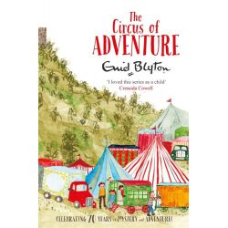 The Circus of Adventure by Enid Blyton, 9781447262817.