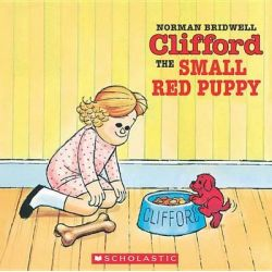 Clifford the Small Red Puppy, Clifford the big red dog by Norman Bridwell, 9780590442947.