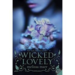 Wicked Lovely, Wicked Lovely Series #1 by Melissa Marr, 9780061214677.