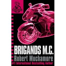 Brigands M. C., CHERUB : Book 11 by Robert Muchamore, 9780340956465.