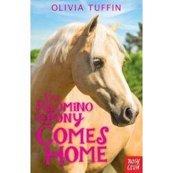 The Palomino Pony Comes Home, The Palomino Pony by Olivia Tuffin, 9780857633033.