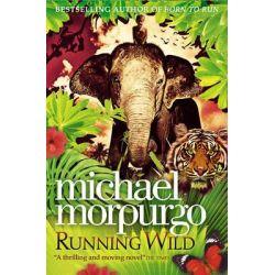 Running Wild by Michael Morpurgo, 9780007267026.