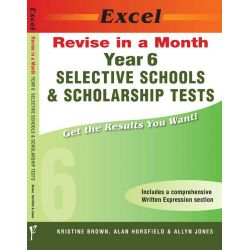 Selective Schools and Scholarship : Year 6, Excel Revise in a Month by K. Brown, 9781741252354.