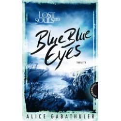 Bücher: Lost Souls Ltd., Band 1. Blue Blue Eyes  von Alice Gabathuler