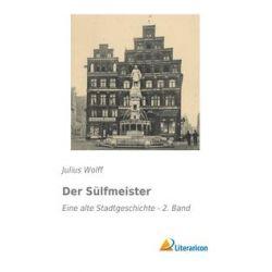 Bücher: Der Sülfmeister  von Julius Wolff
