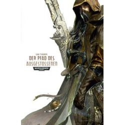 Bücher: Warhammer 40.000 - Der Pfad des Ausgestoßenen  von Gav Thorpe