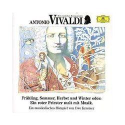 Hörbuch: Antonio Vivaldi. Frühling, Sommer, Herbst und Winter. CD  von Antonio Vivaldi