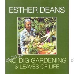 Esther Deans No-Dig Gardening & Leaves of Life by Esther Dean, 9780732270995.