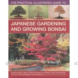 Practical Step By Step Guide to Japanese Gardening & Growing Bonsai by Charles Chesshire, 9780857233554.