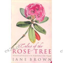 Tales of the Rose Tree, Ravishing Rhododendrons and Their Travels Around the World by Jane Brown, 9780007129966.