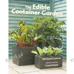 The Edible Container Garden by Michael Guerra, 9780753721575.