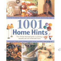 1001 Home Hints, The Ultimate Illustrated Guide to Achieving a Beautiful, Safe and Comfortable Home by Various, 9781843096856.