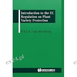 Introduction to the EC Regulation on Plant Variety Protection by P.A.C.E. Van Der Kooij, 9789041107022.