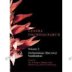 Orchidoideae, Vanilloideae Part 2 by Alec Pridgeon, 9780198507116.