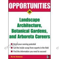 Opportunities in Landscape Architecture, Botanical Gardens and Arboreta Careers by Blythe Camenson, 9780071476089.