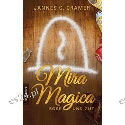 Bücher: Mira Magica - Böse und Gut  von Jannes C. Cramer