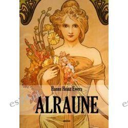 Bücher: Alraune  von Hanns Heinz Ewers