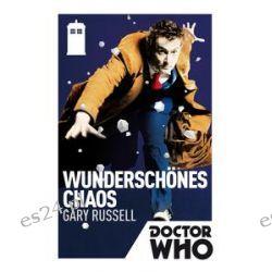 Bücher: Doctor Who: Wunderschönes Chaos  von Gary Russell
