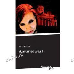 Bücher: Amunet Bast  von M. I. Bauer