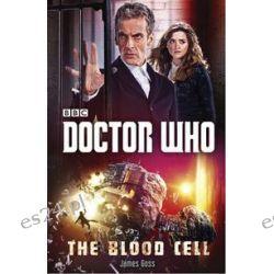 Bücher: Doctor Who: Die Blutzelle  von James Goss