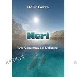 Bücher: Neri - Das Geheimnis der Lichttore  von Dorit Götze