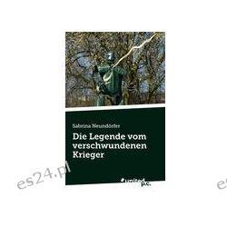 Bücher: Die Legende vom verschwundenen Krieger  von Sabrina Neundörfer