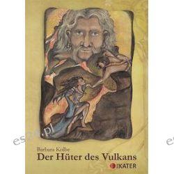 Bücher: Der Hüter des Vulkans  von Barbara Kolbe