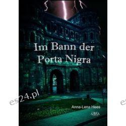 Bücher: Im Bann der Porta Nigra  von Anna-Lena Hees