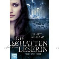 Bücher: Die Schattenleserin - Silberne Glut  von Sandy Williams