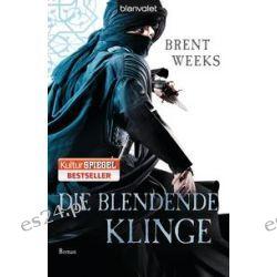 Bücher: Die blendende Klinge  von Brent Weeks