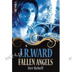 Bücher: Fallen Angels 03 - Der Rebell  von J. R. Ward