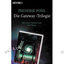 Bücher: Die Gateway-Trilogie  von Frederik Pohl