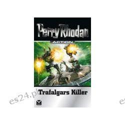 Bücher: Perry Rhodan Action. Trafalgars Killer  von Robert Feldhoff,Christian Montillon,Hans Kneifel,Hanns Kneifel