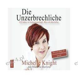 Hörbuch: Die Unzerbrechliche  von Michelle Knight,Michelle Burford