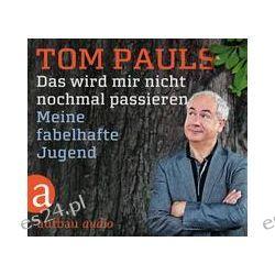 Hörbuch: Das wird mir nicht nochmal passieren  von Tom Pauls