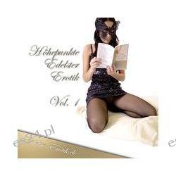 Hörbuch: Höhepunkte Edelster Erotik - Vol. 1  von Sandrine Jopaire,Eva Maria Lamia,Valerie Nilon