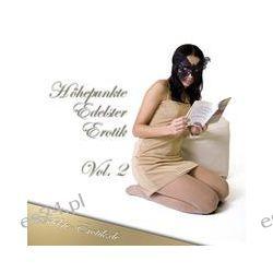 Hörbuch: Höhepunkte Edelster Erotik - Vol. 2  von Sandrine Jopaire,Eva Maria Lamia,Valerie Nilon